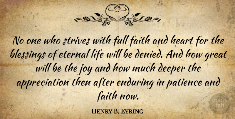Henry B. Eyring Quote About Appreciation, Heart, Blessing: No One Who Strives With...