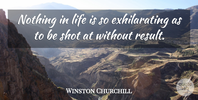 Winston Churchill Quote About Life, Inspiring, Death: Nothing In Life Is So...