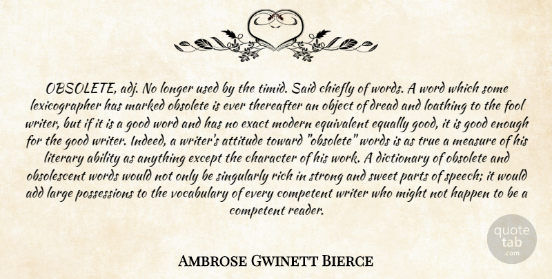 Ambrose Bierce Quote About Fool, Loathing, Lexicographer: Obsolete Adj No Longer Used...