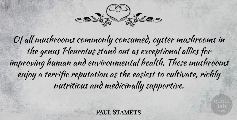 Paul Stamets Quote About Environmental Health, Oysters, Mushrooms: Of All Mushrooms Commonly Consumed...