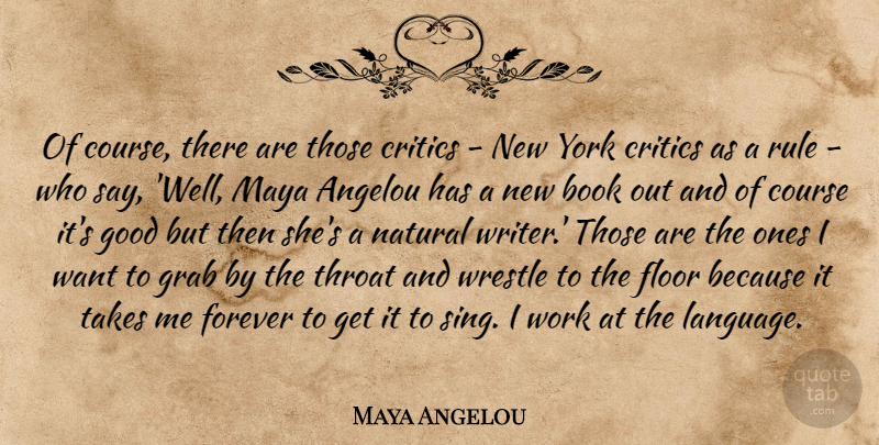 Maya Angelou Quote About New York, Book, Forever: Of Course There Are Those...
