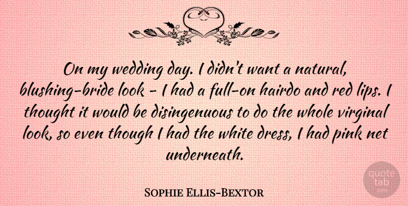 Sophie Ellis-Bextor Quote About Wedding, White, Dresses: On My Wedding Day I...