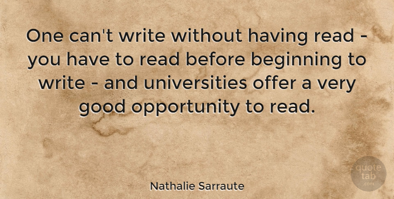 Nathalie Sarraute Quote About Writing, Opportunity, Very Good: One Cant Write Without Having...