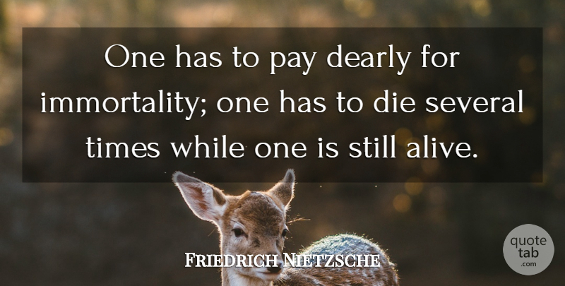 Friedrich Nietzsche Quote About Death, Hero, Dying: One Has To Pay Dearly...