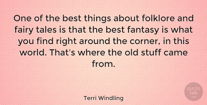 Terri Windling Quote About American Sculptor, Best, Came, Folklore, Stuff: One Of The Best Things...