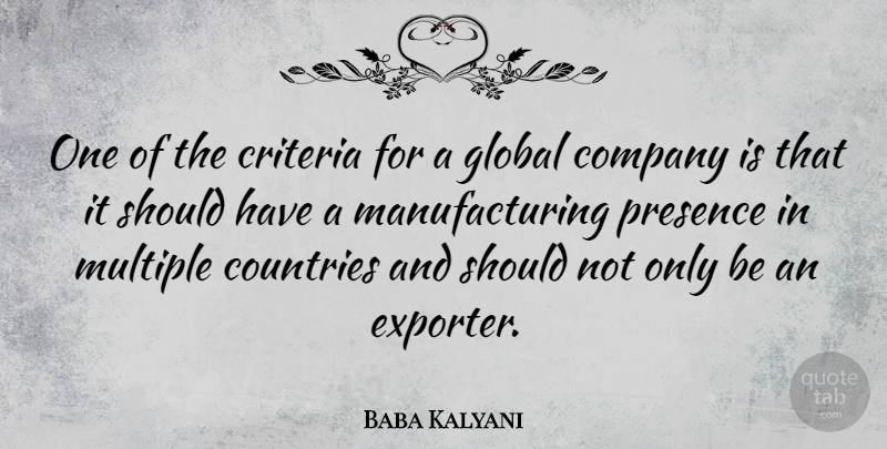 Baba Kalyani Quote About Countries, Criteria, Multiple: One Of The Criteria For...