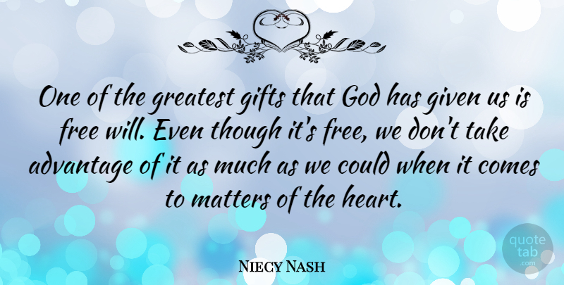Niecy Nash Quote About Advantage, Free, Gifts, Given, God: One Of The Greatest Gifts...