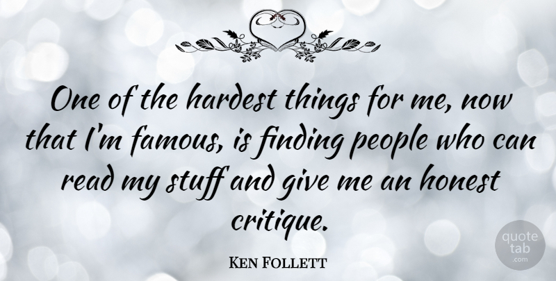 Ken Follett Quote About Giving, People, Stuff: One Of The Hardest Things...
