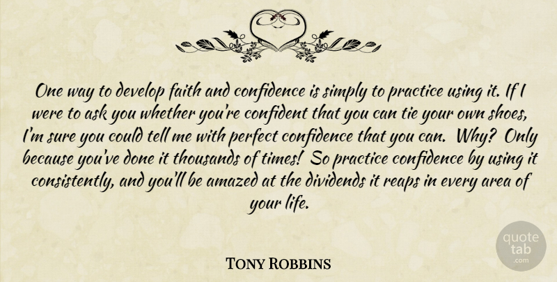 Tony Robbins Quote About Motivational, Practice, Shoes: One Way To Develop Faith...