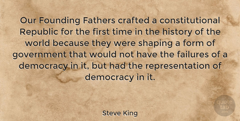 Quotes For First Time Dads: Steve King: Our Founding Fathers Crafted A Constitutional
