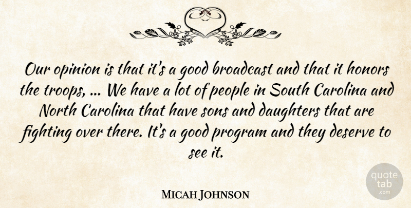 Micah Johnson Quote About Broadcast, Carolina, Daughters, Deserve, Fighting: Our Opinion Is That Its...