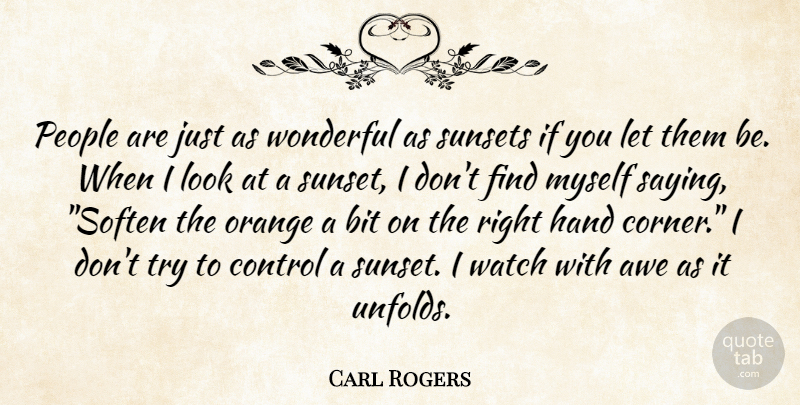 Carl Rogers Quote About Sunset, Hands, Orange: People Are Just As Wonderful...