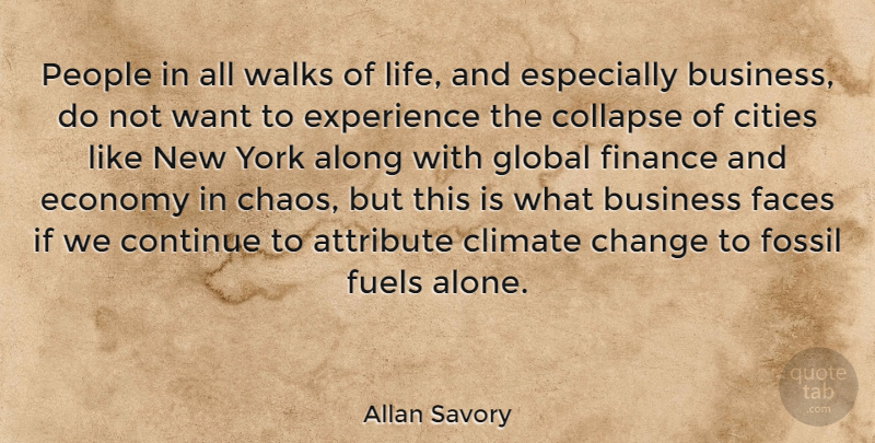Allan Savory Quote About Along, Attribute, Business, Change, Cities: People In All Walks Of...