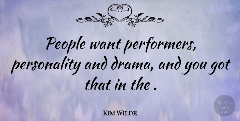 Kim Wilde Quote About English Musician, People: People Want Performers Personality And...