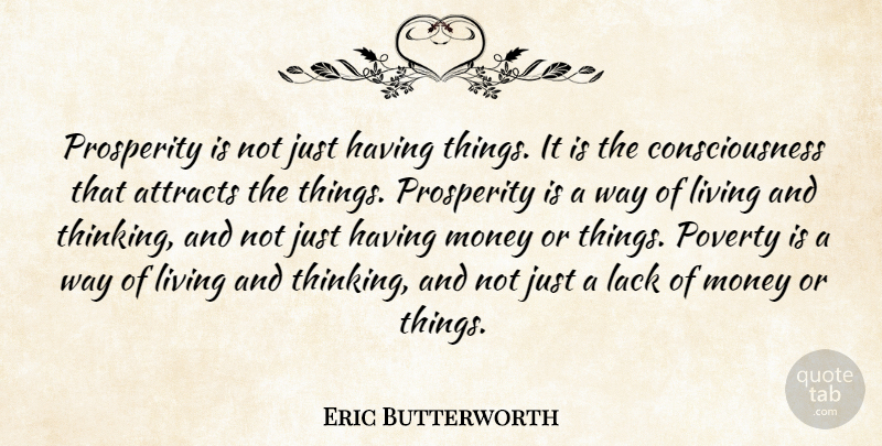 Eric Butterworth Quote About Success, Thinking, Way: Prosperity Is Not Just Having...