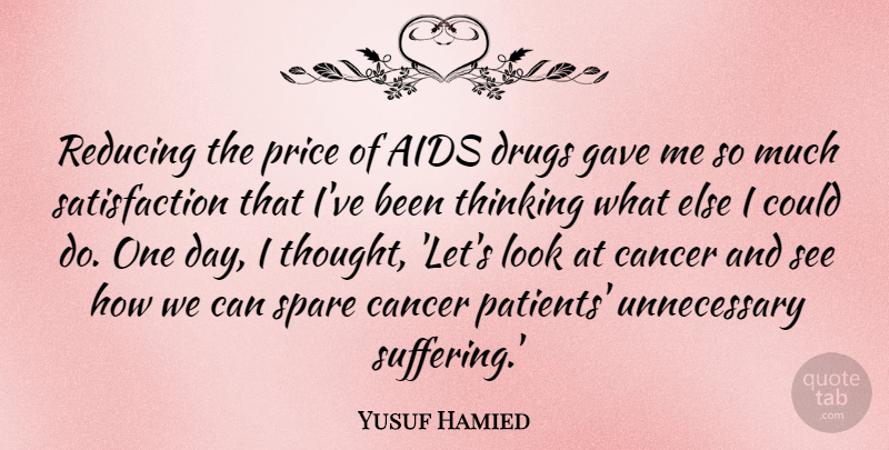 Yusuf Hamied Quote About Aids, Gave, Price, Reducing, Spare: Reducing The Price Of Aids...