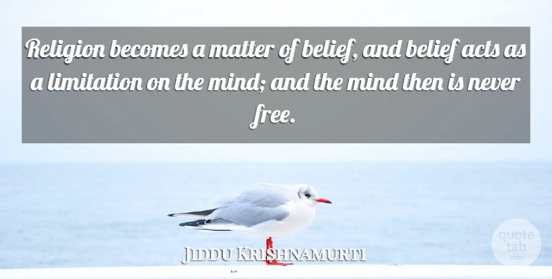Jiddu Krishnamurti Quote About Powerful, Believe, Thinking: Religion Becomes A Matter Of...