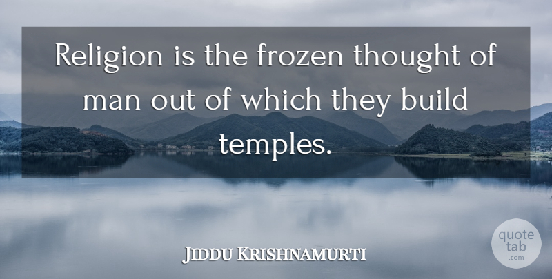 Jiddu Krishnamurti Quote About Love, Life, Truth: Religion Is The Frozen Thought...