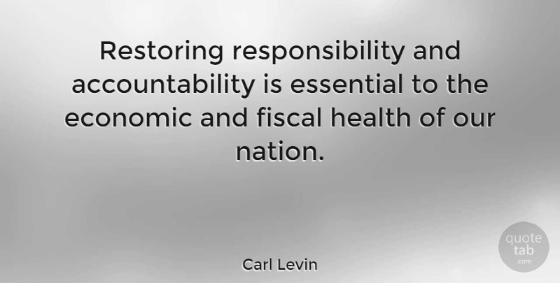 Carl Levin Quote About Responsibility, Aquariums, Accountability: Restoring Responsibility And Accountability Is...