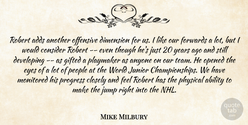 Mike Milbury Quote About Ability, Adds, Anyone, Closely, Consider: Robert Adds Another Offensive Dimension...