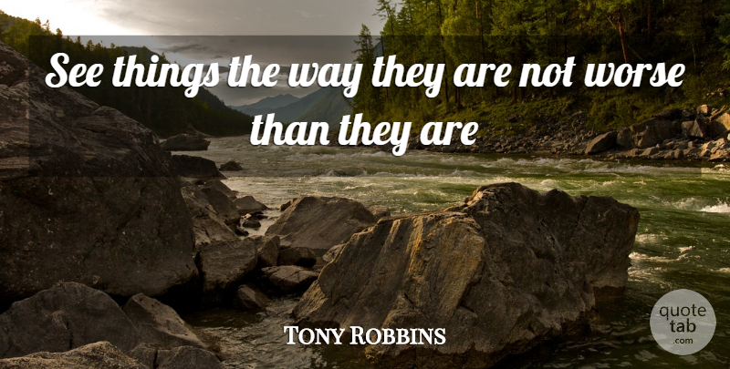Tony Robbins Quote About Self Improvement, Way, Improvement: See Things The Way They...