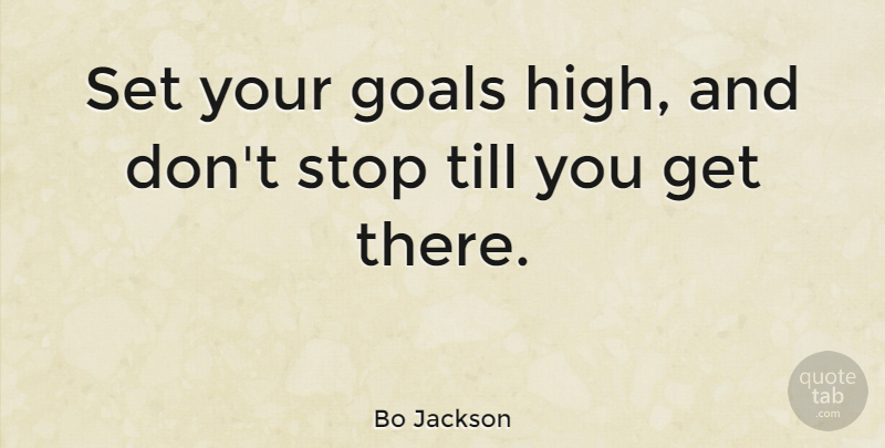 Bo Jackson Quote About Inspirational, Motivational, Sports: Set Your Goals High And...