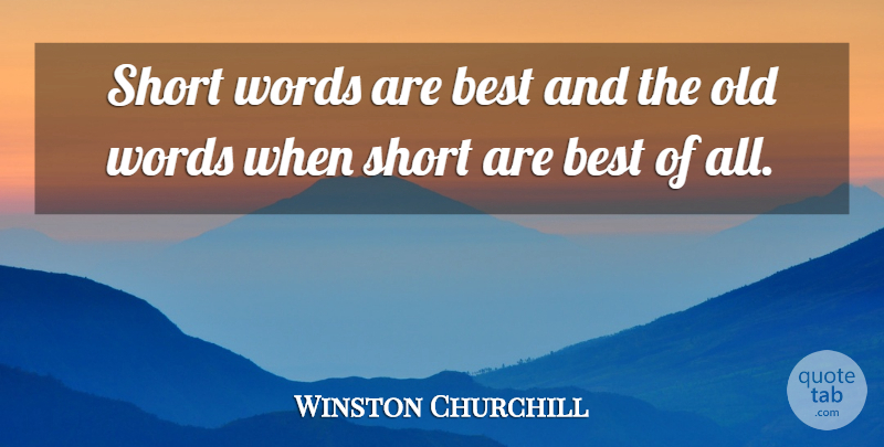 Winston Churchill Quote About Best: Short Words Are Best And...