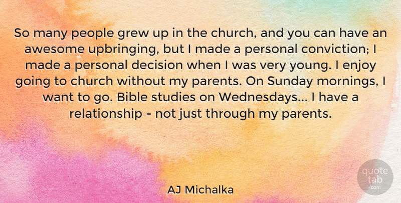AJ Michalka Quote About Awesome, Church, Enjoy, Grew, People: So Many People Grew Up...