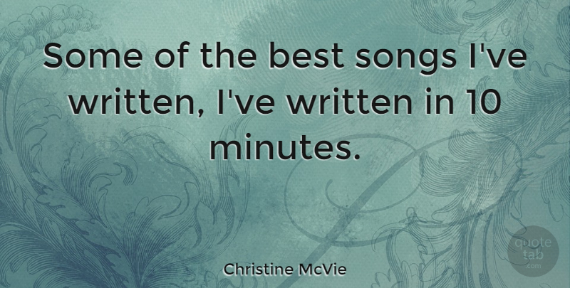 Christine McVie Quote About Song, Minutes, Written: Some Of The Best Songs...