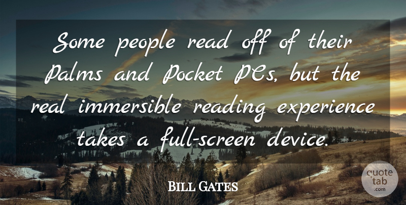 Bill Gates Quote About Real, Reading, People: Some People Read Off Of...