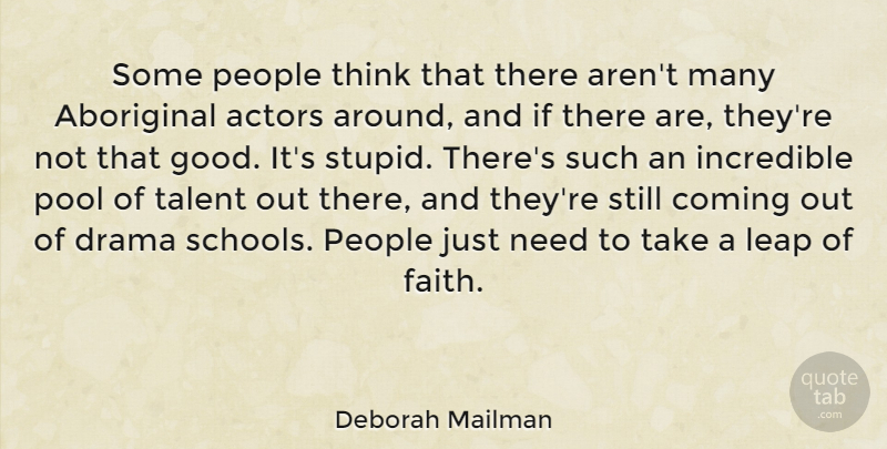 Deborah Mailman Quote About Aboriginal, Coming, Drama, Faith, Good: Some People Think That There...