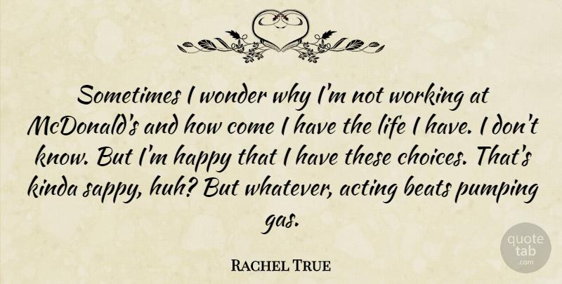 Rachel True: Sometimes I wonder why I\'m not working at ...