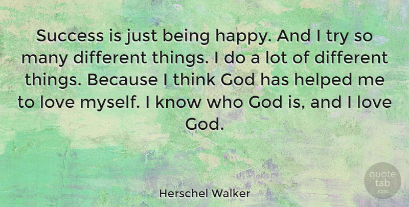 Herschel Walker Quote About Success, Being Happy, Dont Give Up: Success Is Just Being Happy...