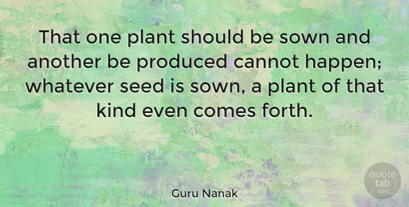 Guru Nanak Quote About Kind, Plant, Should: That One Plant Should Be...