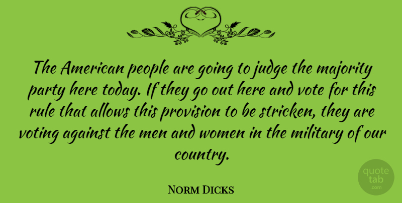 Norm Dicks Quote About Country, Military, Party: The American People Are Going...