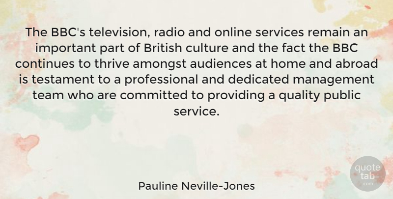 Pauline Neville-Jones Quote About Abroad, Amongst, Audiences, Bbc, British: The Bbcs Television Radio And...