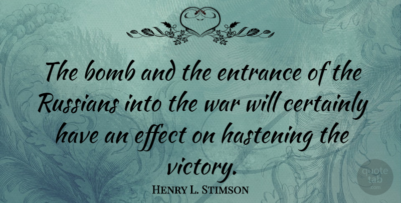 Henry L. Stimson Quote About War, Eyebrows, Victory: The Bomb And The Entrance...