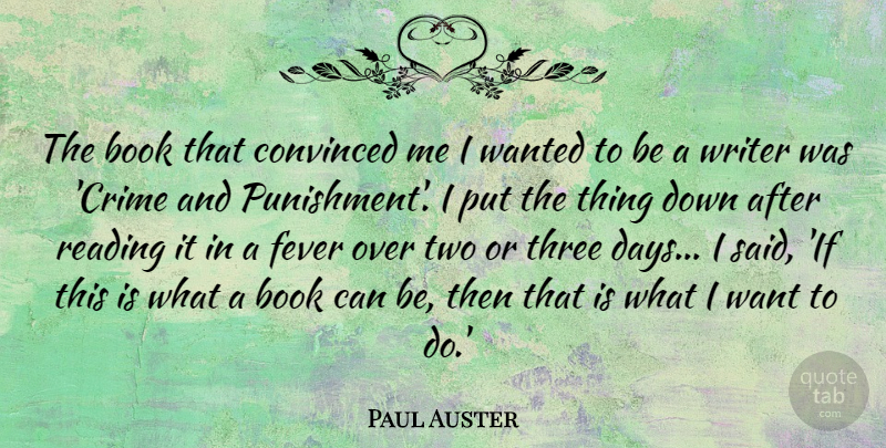 Paul Auster Quote About Book, Reading, Punishment: The Book That Convinced Me...