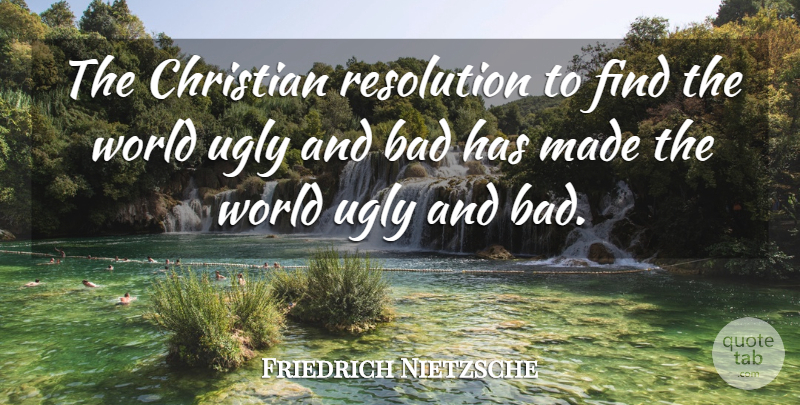 Friedrich Nietzsche Quote About Christian, Thinking, Religion: The Christian Resolution To Find...