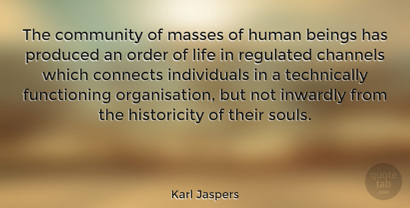 Karl Jaspers Quote About Order, Community, Soul: The Community Of Masses Of...