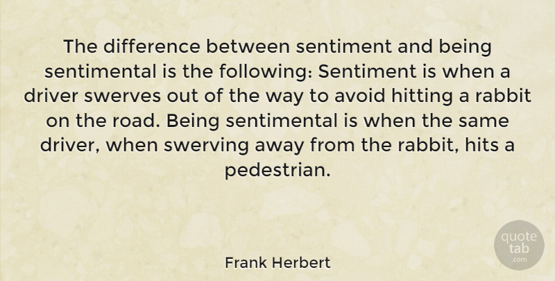 Frank Herbert Quote About Differences, Hitting, Way: The Difference Between Sentiment And...