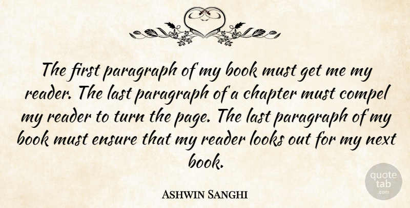 Ashwin Sanghi Quote About Compel, Ensure, Last, Looks, Next: The First Paragraph Of My...
