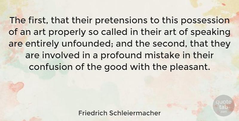 Friedrich Schleiermacher Quote About Art, Confusion, Entirely, Good, Involved: The First That Their Pretensions...