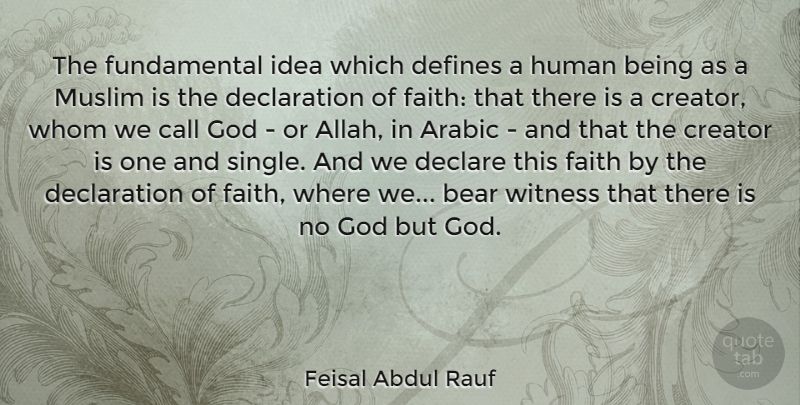 Feisal Abdul Rauf Quote About Ideas, Fundamentals, Bears: The Fundamental Idea Which Defines...