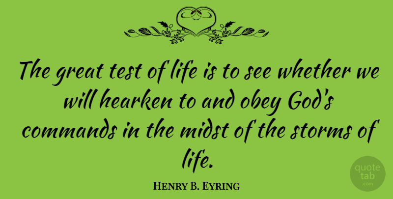 Henry B. Eyring Quote About Religious, Self Reliance, Storm: The Great Test Of Life...