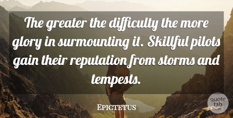 Epictetus Quote About Positive, Encouraging, Uplifting: The Greater The Difficulty The...