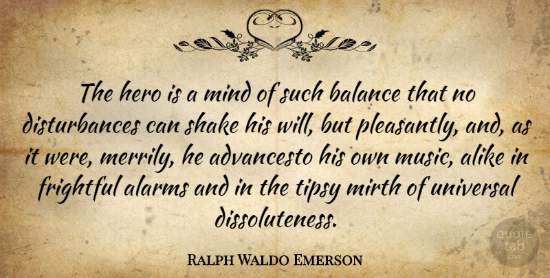 Ralph Waldo Emerson Quote About Hero, Mind, Balance: The Hero Is A Mind...