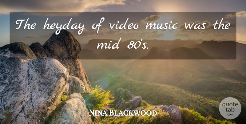 Nina Blackwood Quote About Games, Heyday, Video: The Heyday Of Video Music...