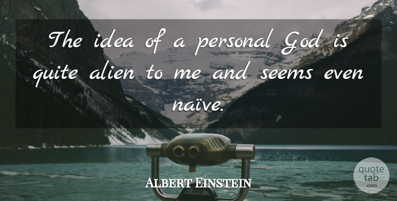 Albert Einstein Quote About Ideas, Aliens, Free Thinkers: The Idea Of A Personal...
