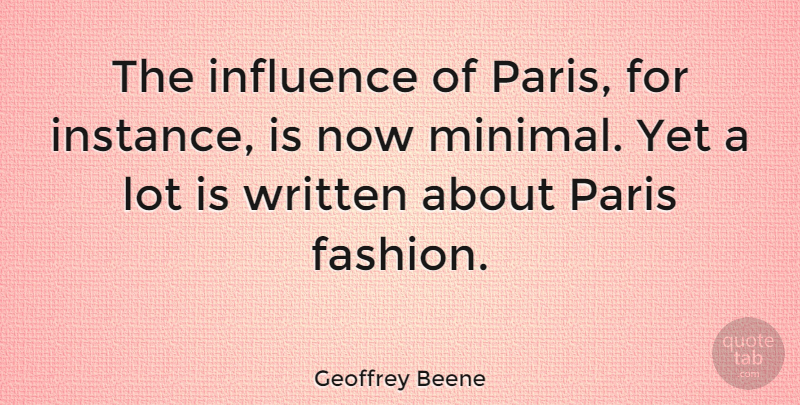 Geoffrey Beene Quote About Fashion, Paris, Influence: The Influence Of Paris For...